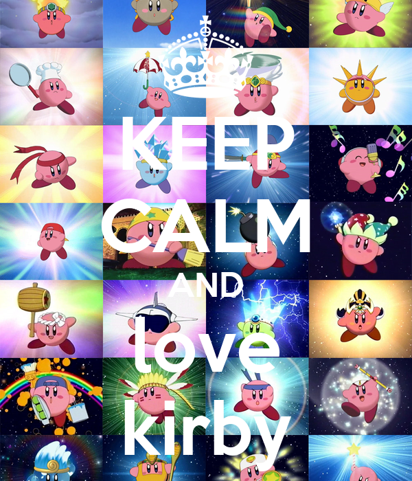KEEP CALM AND love kirby