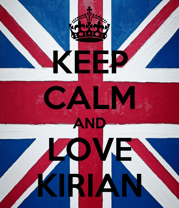 KEEP CALM AND LOVE KIRIAN