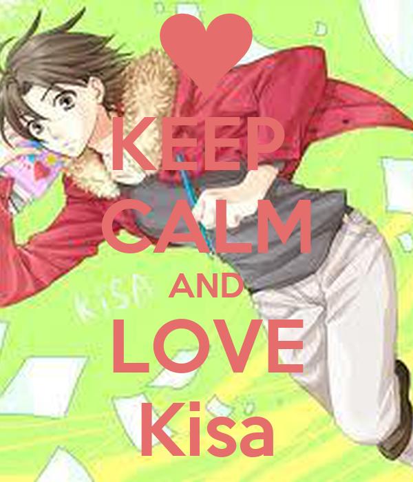 KEEP  CALM AND LOVE Kisa