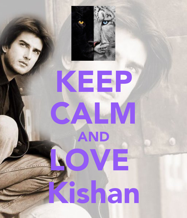 KEEP CALM AND LOVE   Kishan