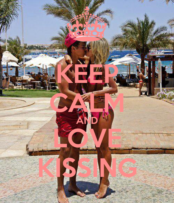KEEP CALM AND LOVE KISSING