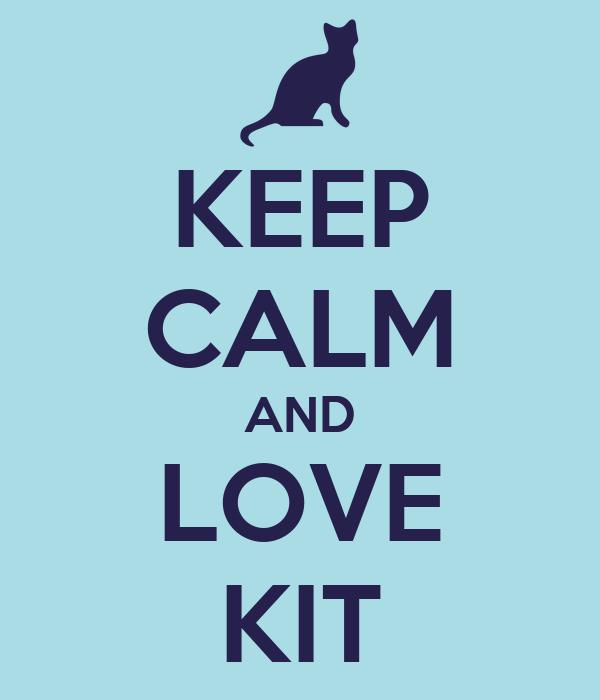 KEEP CALM AND LOVE KIT