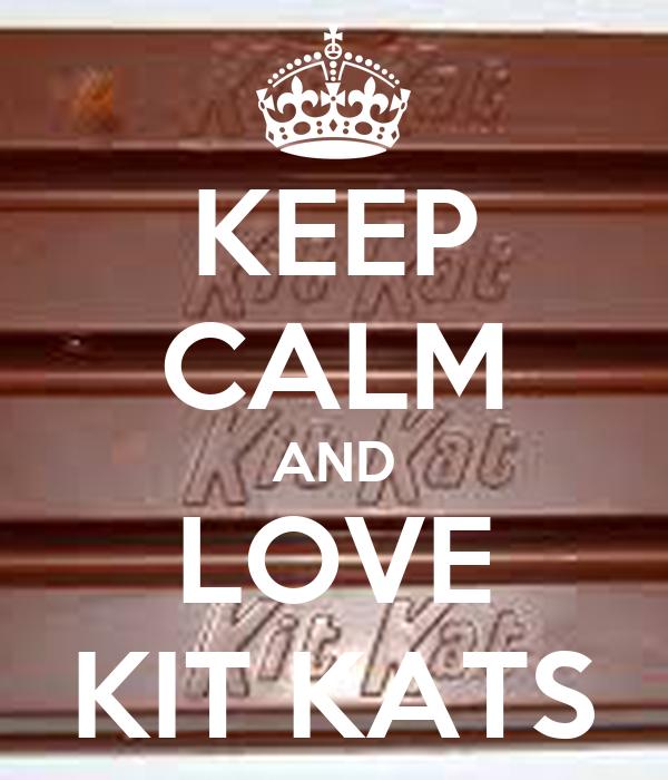 KEEP CALM AND LOVE KIT KATS