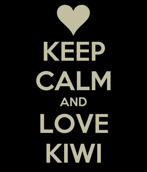 KEEP CALM AND LOVE KIWI