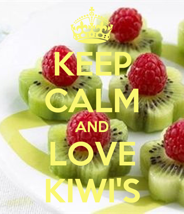 KEEP CALM AND LOVE KIWI'S