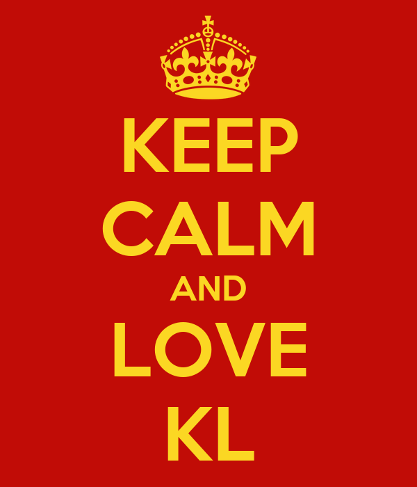 KEEP CALM AND LOVE KL