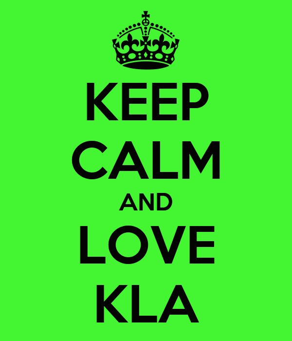 KEEP CALM AND LOVE KLA