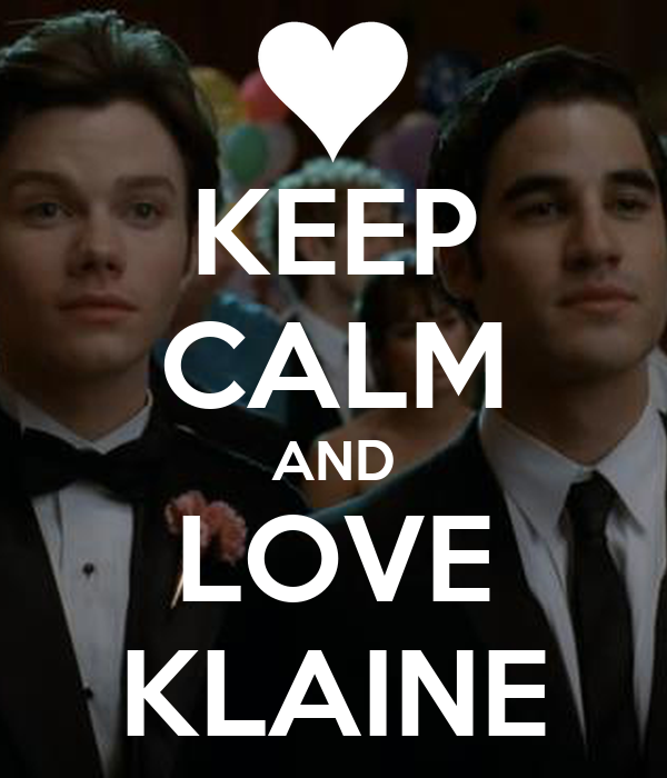 KEEP CALM AND LOVE KLAINE