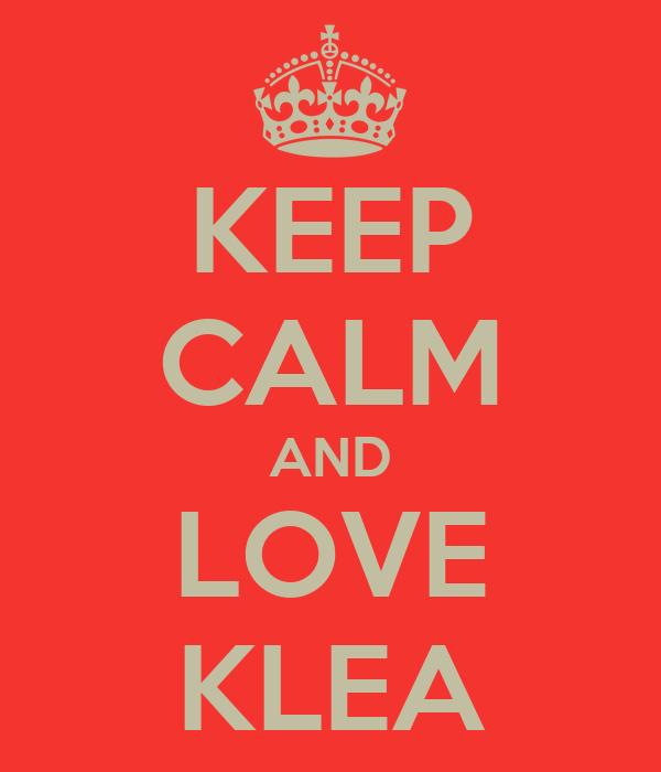 KEEP CALM AND LOVE KLEA
