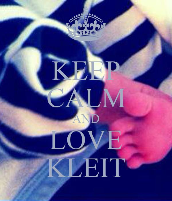 KEEP CALM AND LOVE KLEIT