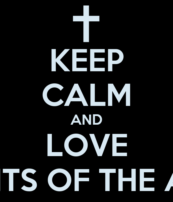 KEEP CALM AND LOVE KNIGHTS OF THE ALTAR