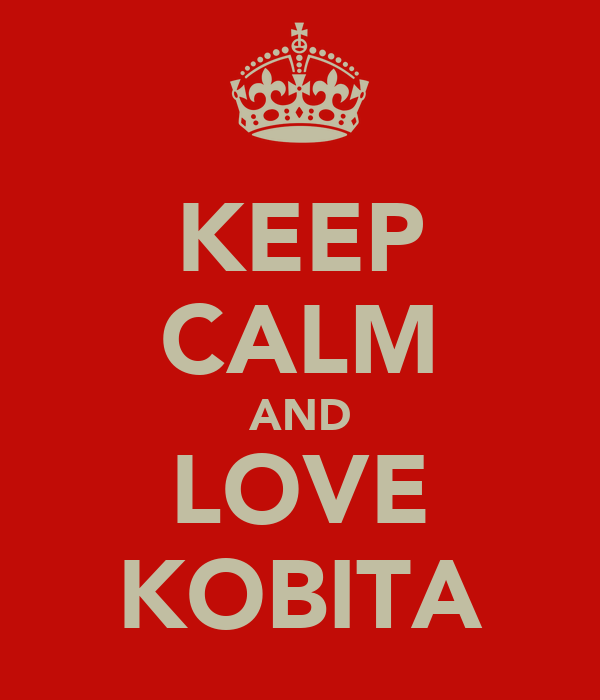 KEEP CALM AND LOVE KOBITA