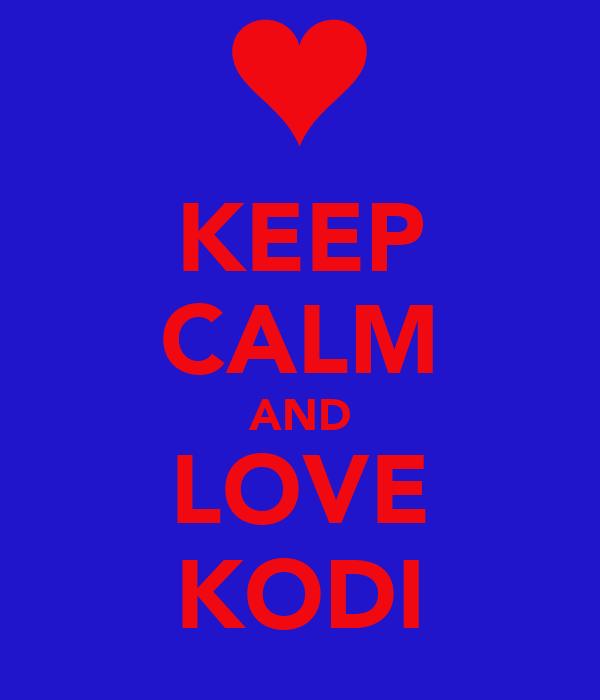 KEEP CALM AND LOVE KODI