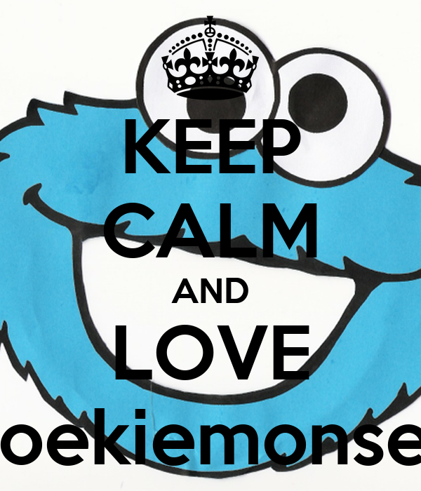 KEEP CALM AND LOVE koekiemonser