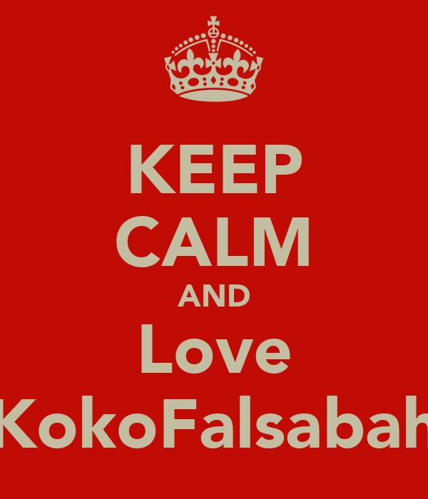 KEEP CALM AND Love KokoFalsabah