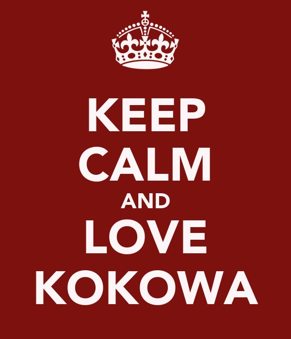 KEEP CALM AND LOVE KOKOWA