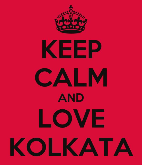 KEEP CALM AND LOVE KOLKATA