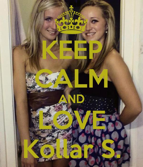 KEEP CALM AND LOVE Kollar S.