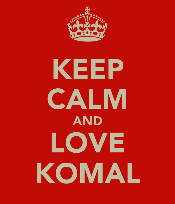 KEEP CALM AND LOVE KOMAL