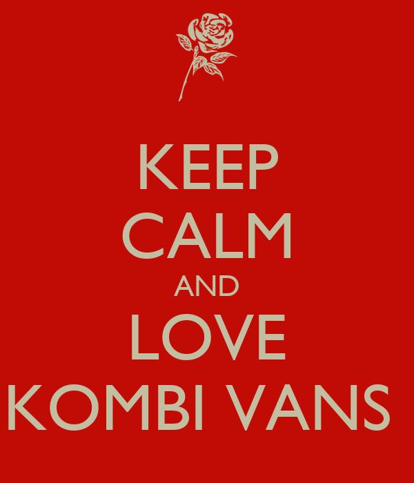 KEEP CALM AND LOVE KOMBI VANS