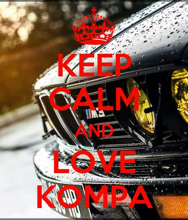 KEEP CALM AND LOVE KOMPA