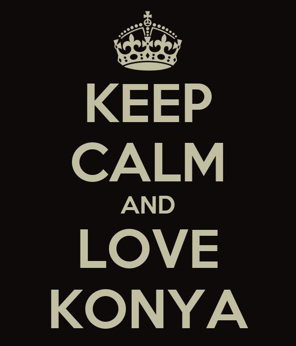 KEEP CALM AND LOVE KONYA