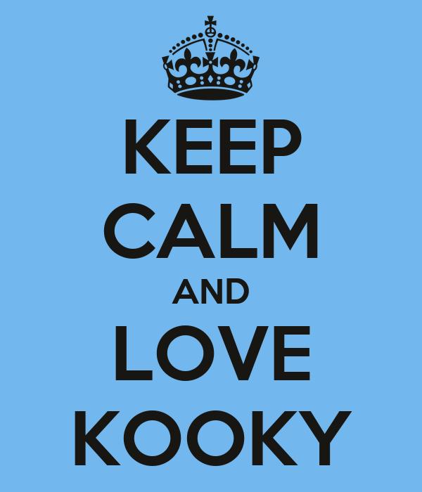 KEEP CALM AND LOVE KOOKY