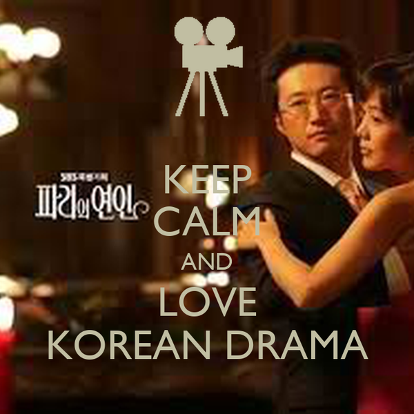 KEEP CALM AND LOVE KOREAN DRAMA