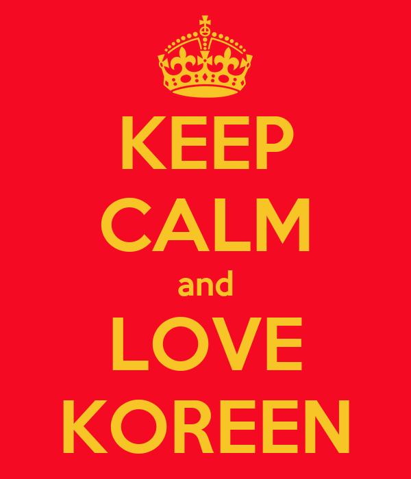 KEEP CALM and LOVE KOREEN
