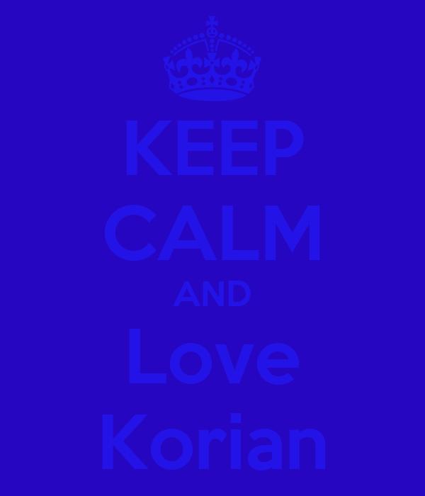 KEEP CALM AND Love Korian