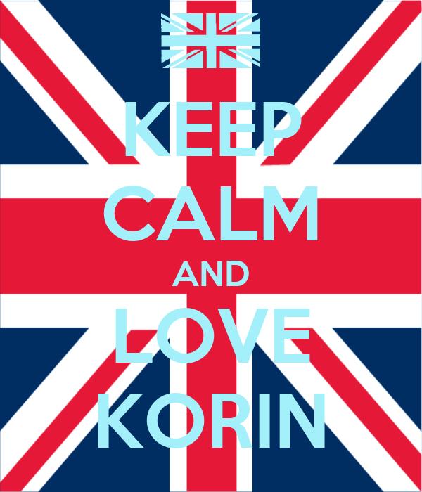 KEEP CALM AND LOVE KORIN