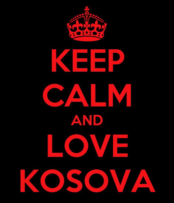 KEEP CALM AND LOVE KOSOVA