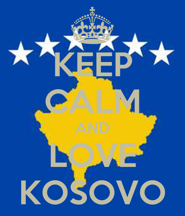 KEEP CALM AND LOVE KOSOVO