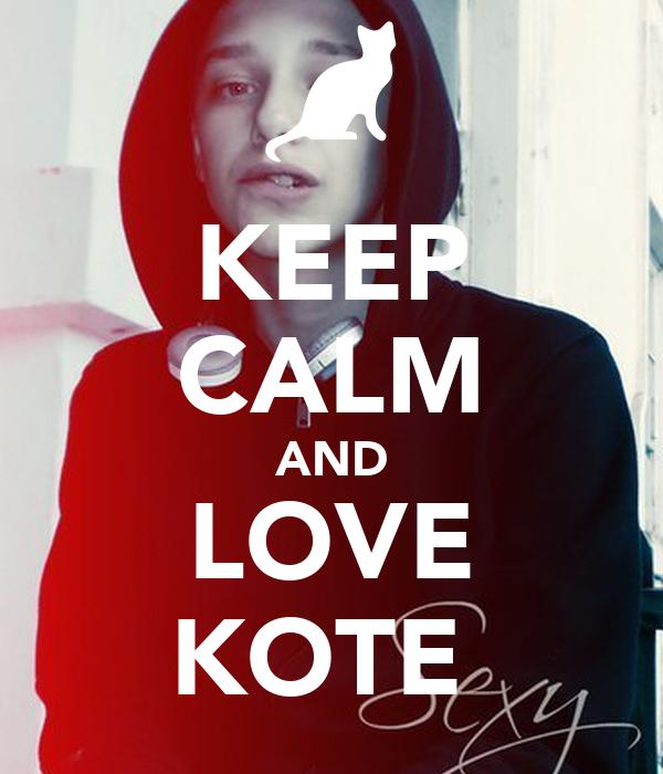 KEEP CALM AND LOVE KOTE