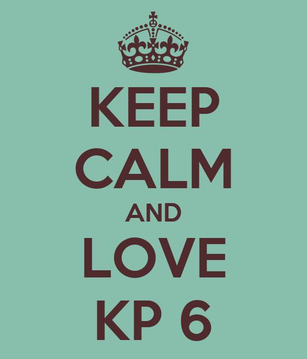 KEEP CALM AND LOVE KP 6