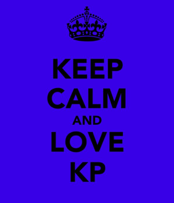 KEEP CALM AND LOVE KP