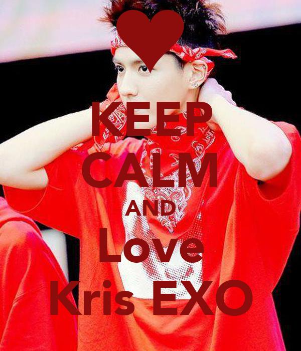 KEEP CALM AND Love Kris EXO