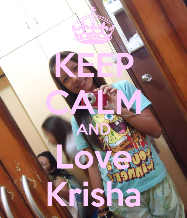 KEEP CALM AND Love Krisha