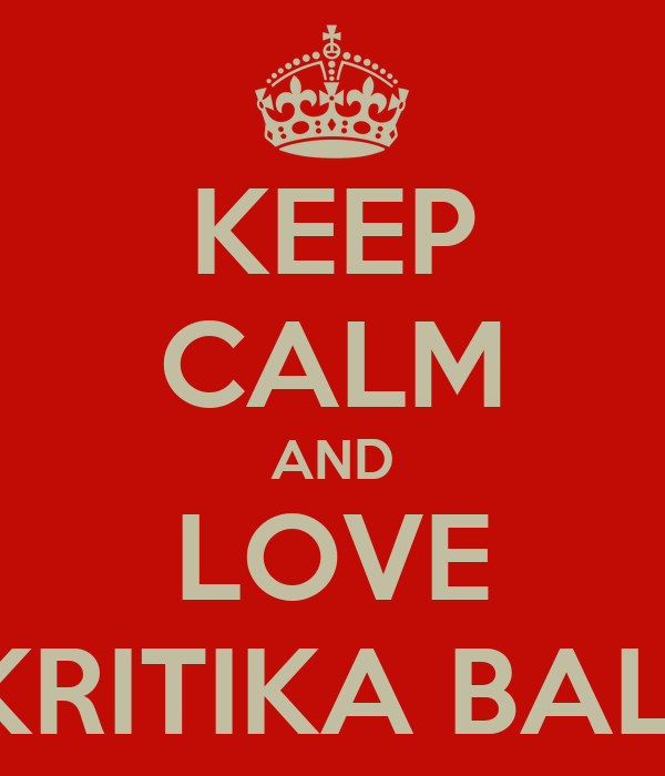 KEEP CALM AND LOVE KRITIKA BALI