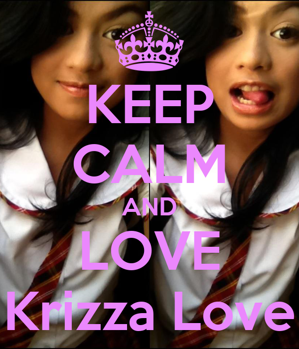 KEEP CALM AND LOVE Krizza Love
