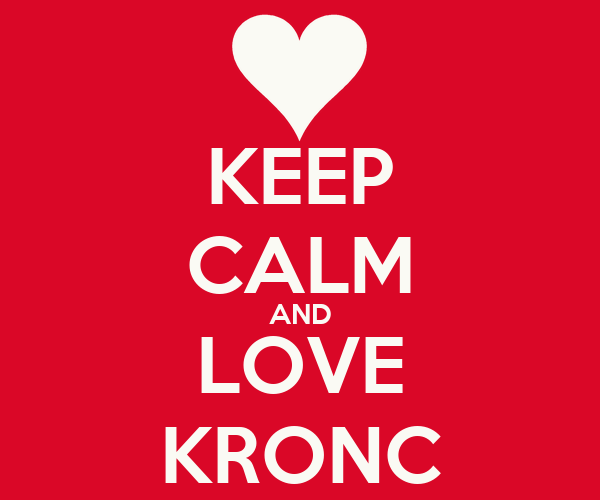 KEEP CALM AND LOVE KRONC