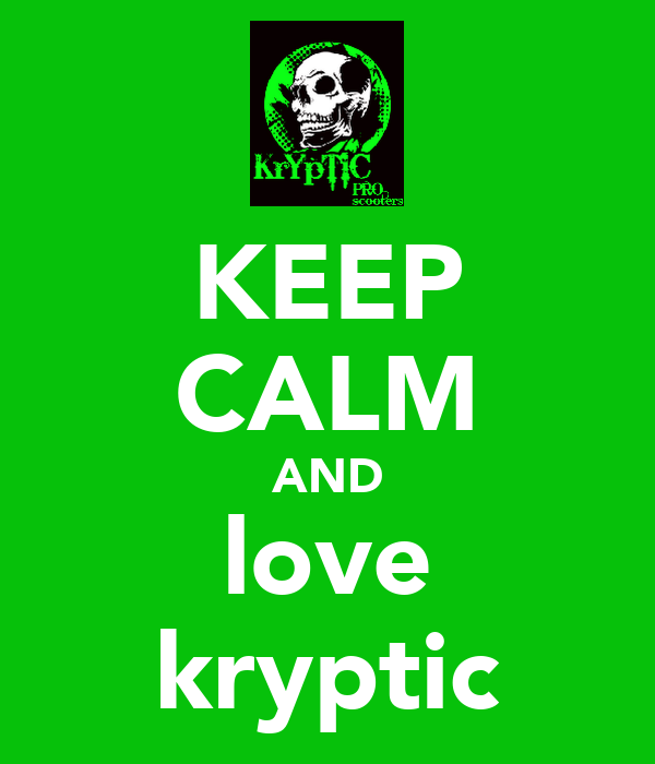 KEEP CALM AND love kryptic