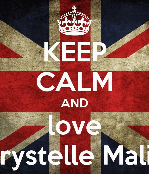 KEEP CALM AND love Krystelle Malik