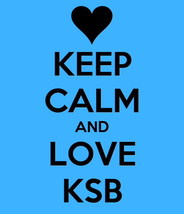 KEEP CALM AND LOVE KSB