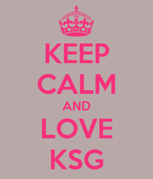 KEEP CALM AND LOVE KSG