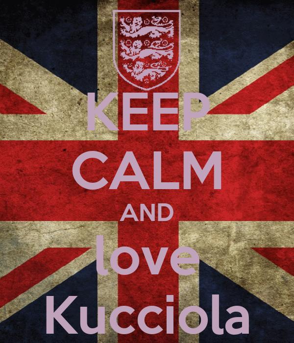 KEEP CALM AND love Kucciola