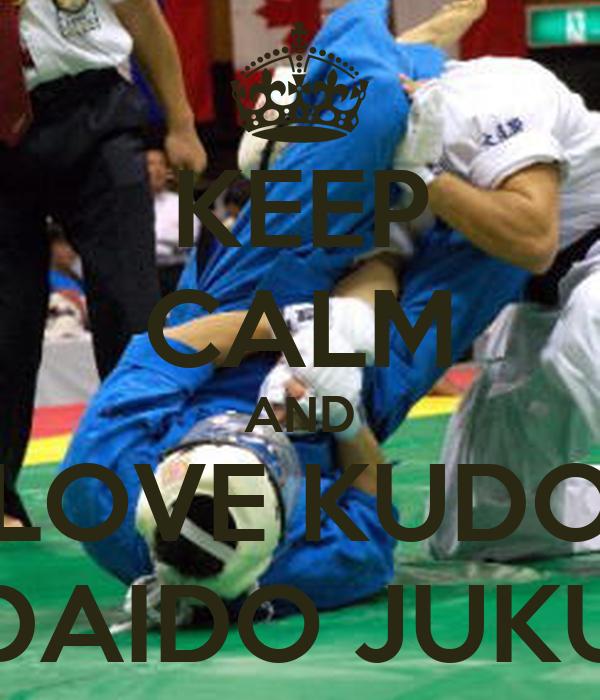 KEEP CALM AND LOVE KUDO DAIDO JUKU
