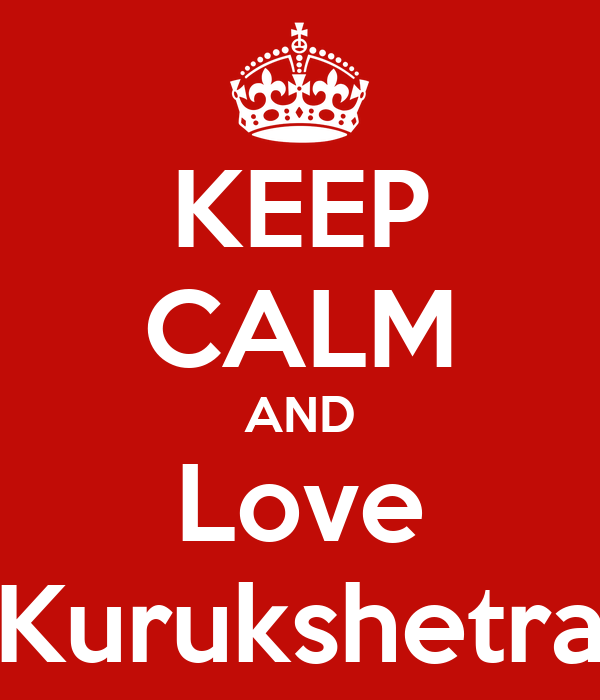 KEEP CALM AND Love Kurukshetra