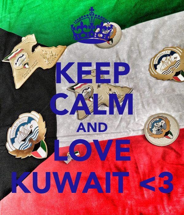 KEEP CALM AND LOVE KUWAIT <3