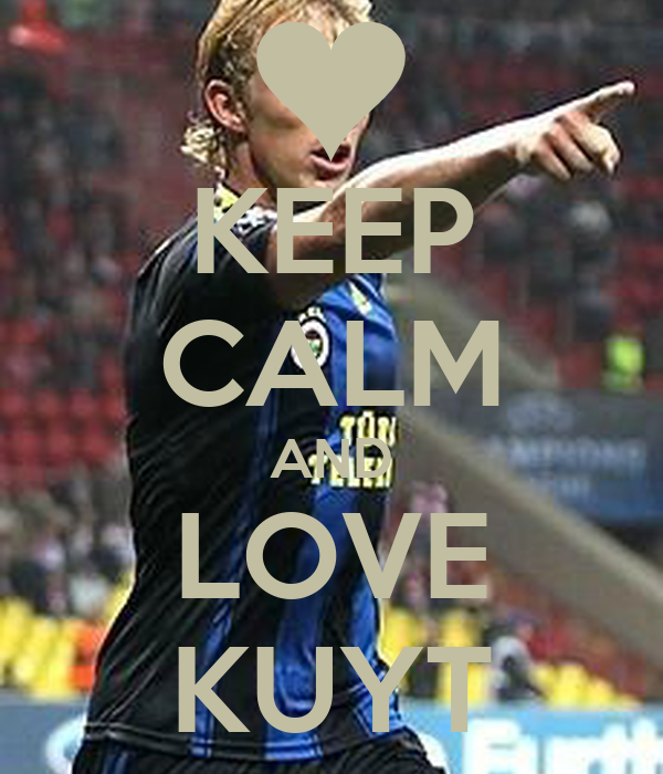 KEEP CALM AND LOVE KUYT